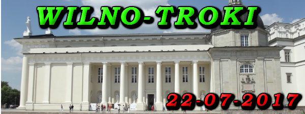 Wycieczka do Wilna i trok 22-07-2017