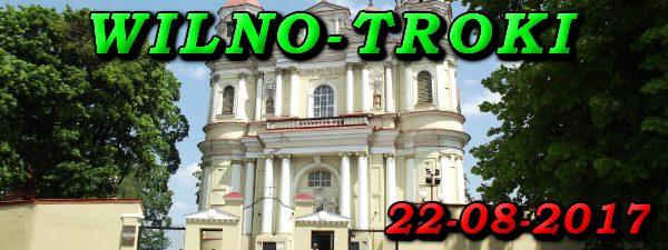 Wycieczka Wilno i Troki 22-08-2017 @ Augustów, Rynek Zygmunta Augusta 15
