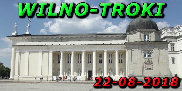Wycieczka Wilno i Troki 22-08-2018 @ Augustów, Rynek Zygmunta Augusta 15