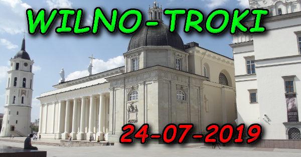 Wycieczka Wilno i Troki 24-07-2019 @ Augustów, Rynek Zygmunta Augusta 15