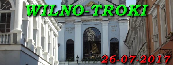 Wycieczka do Wilna i Trok 26-07-2017