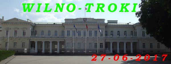 Wycieczka do Wilna i Trok 27-06-2016