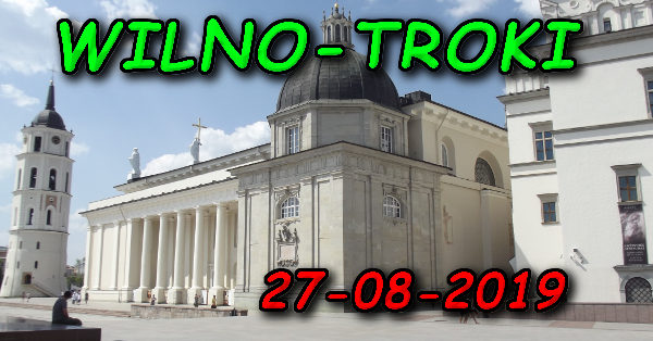 Wycieczka Wilno i Troki 27-08-2019 @ Augustów, Rynek Zygmunta Augusta 15