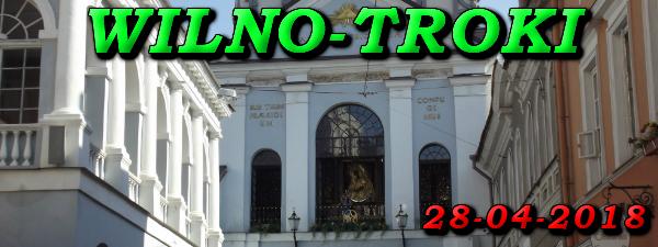 Wycieczka do Wilna i Trok 28-04-2018