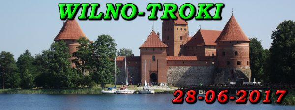 Wycieczka Wilno i Troki 28-06-2017