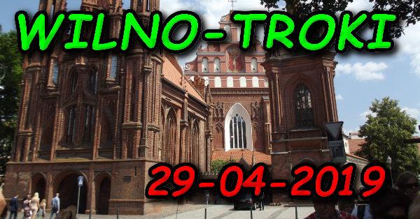 Wycieczka Wilno i Troki 29-04-2019 @ Augustów, Rynek Zygmunta Augusta 15