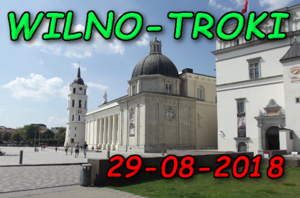 Wycieczka Wilno i Troki 29-08-2018 @ Augustów, Rynek Zygmunta Augusta 15