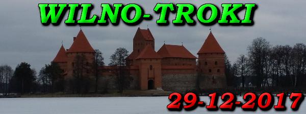 Wycieczka Wilno i Troki 29 Grudnia 2017