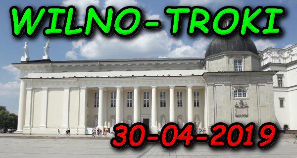 Wycieczka Wilno i Troki 30-04-2019 @ Augustów, Rynek Zygmunta Augusta 15