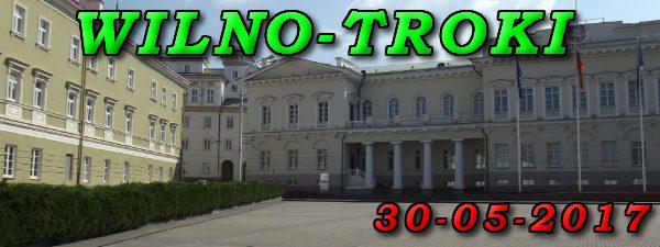 Wycieczka Wilno i Troki 30-05-2017 @ Augustów, Rynek Zygmunta Augusta 15