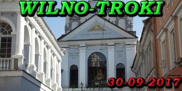 Wycieczka do Wilna i Trok 30-09-2017