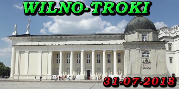 Wycieczka Wilno i Troki 31-07-2018 @ Augustów, Rynek Zygmunta Augusta 15