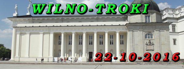 Wycieczka Wilno i Troki 22-10-2016
