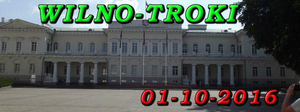 Wycieczka Wilno i Troki 01-10-2016