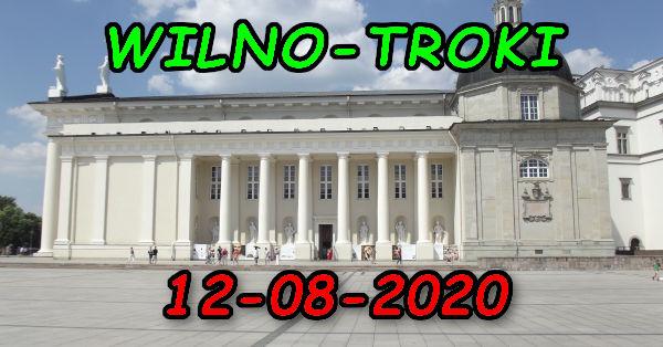 Wycieczka Wilno i Troki 12-08-2020 @ Augustów, Rynek Zygmunta Augusta 15