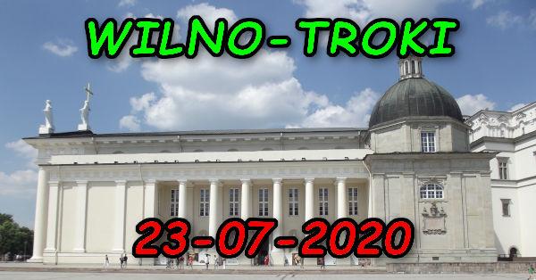 Wycieczka Wilno i Troki 23-07-2020 @ Augustów, Rynek Zygmunta Augusta 15