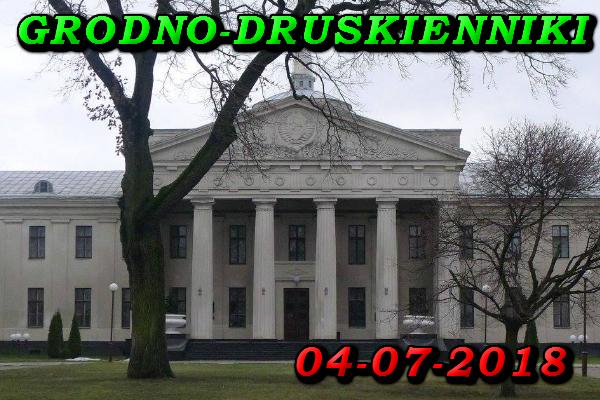 Wycieczka do Grodna i Druskiennik 04 Lipca 2018