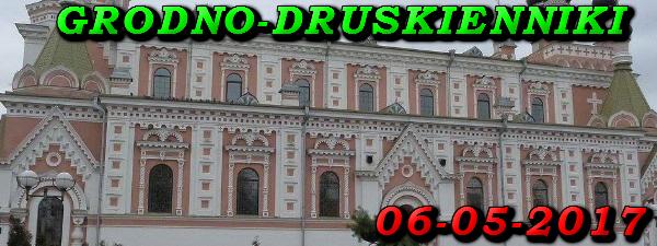 Wycieczka do Grodna i Druskiennik 06-05-2017