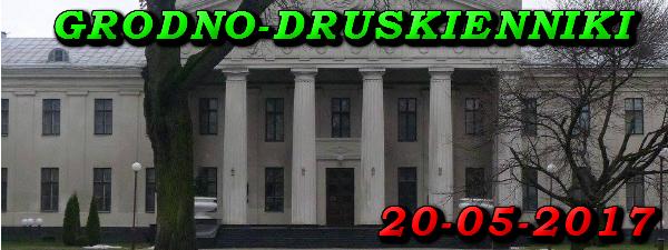 Wycieczka do Grodna i Druskiennik 20-05-2017