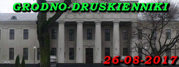 Wycieczka do Grodna i Druskienniki 26-08-2017