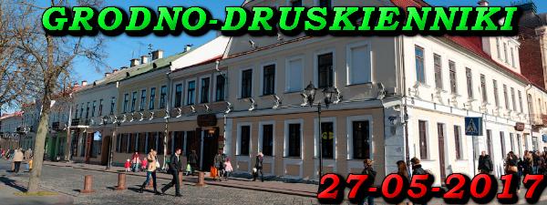Wycieczka do Grodna i Druskiennik 27-05-2017