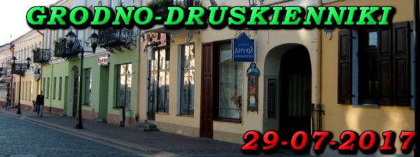 Wyciekcza do Grodna i Druskiennik 29-07-2017