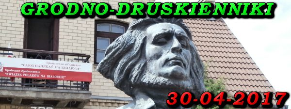 Wycieczka do Grodna i Druskiennik 30-04-2017