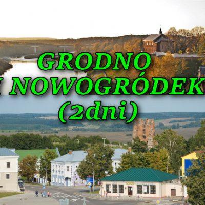 Wycieczka Grodno i Nowogródek 2 dni